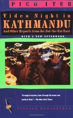 Video Night in Kathmandu - Pico Iyer