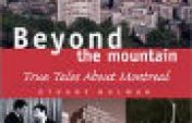 Beyond The Mountain: True Tales About Montreal
